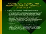 avoiding adverse impact and maintaining applicant flow data under title vii73