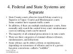 4 federal and state systems are separate