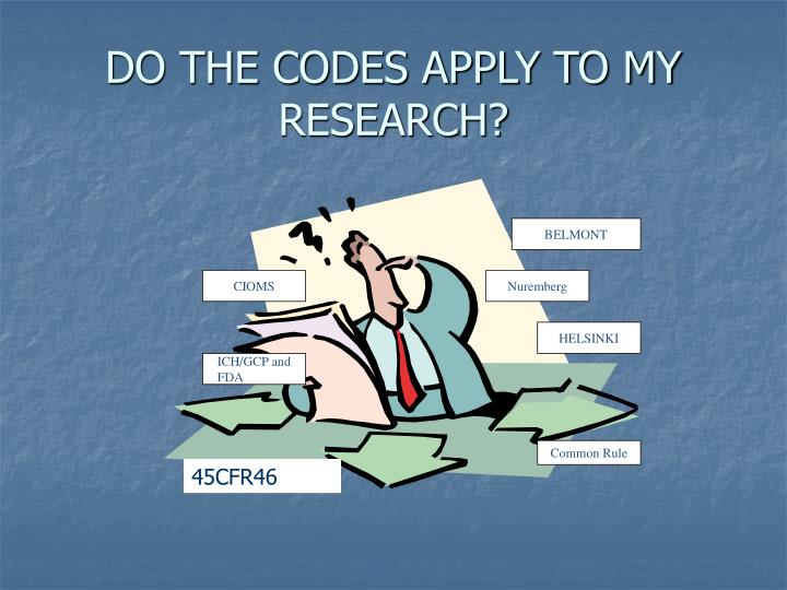 Do the codes apply to my research