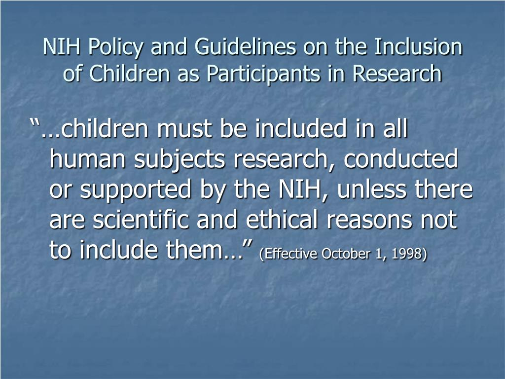NIH Policy and Guidelines on the Inclusion of Children as Participants in Research