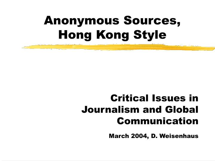 Anonymous sources hong kong style