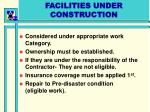 facilities under construction
