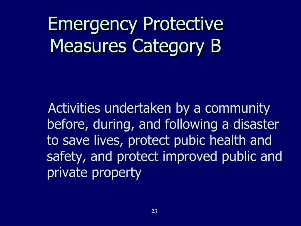 Emergency Protective Measures Category B