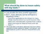 what should be done to insure safety with big loads