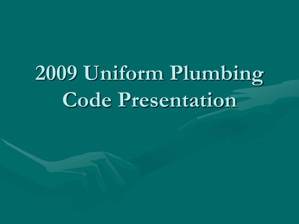 2009 uniform plumbing code presentation l.