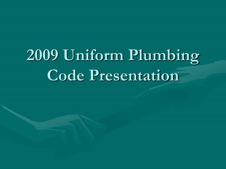 2009 uniform plumbing code presentation