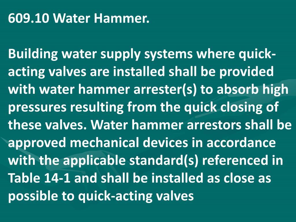 609.10 Water Hammer.