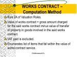works contract computation method