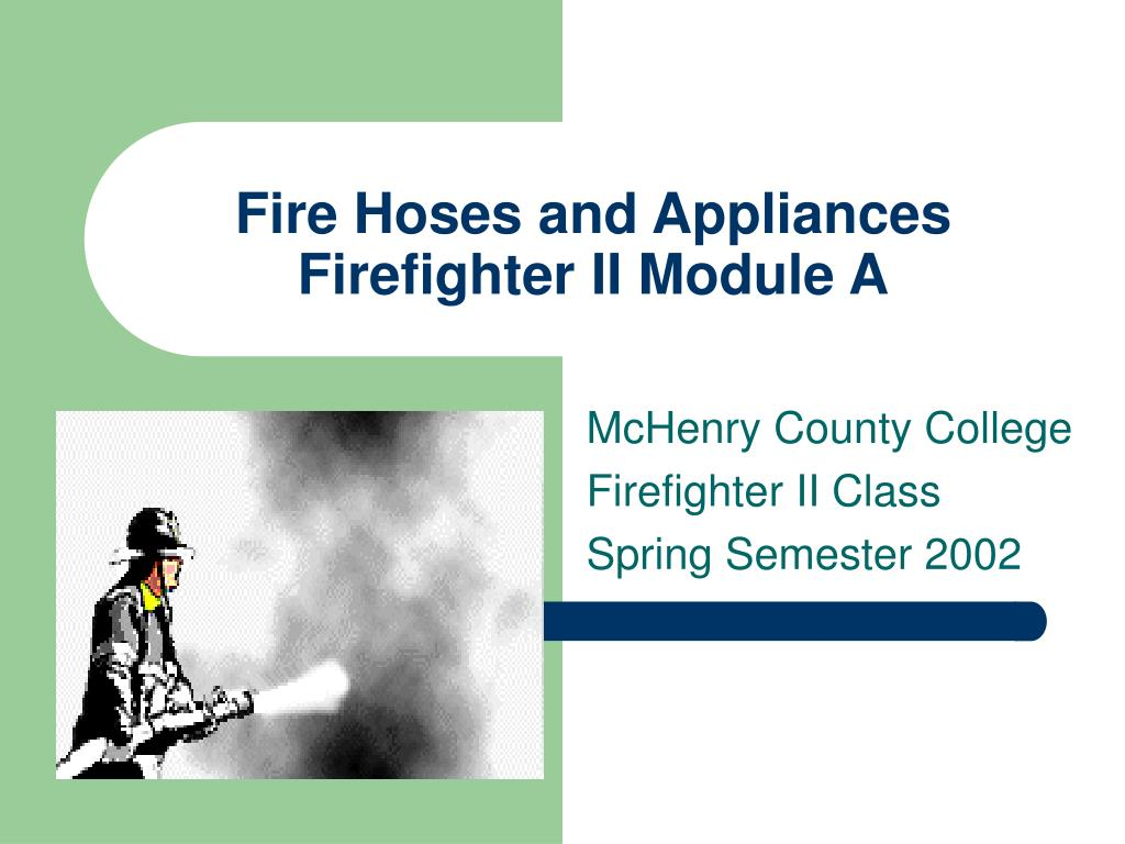 fire hoses and appliances firefighter ii module a l.