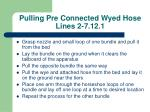 pulling pre connected wyed hose lines 2 7 12 1