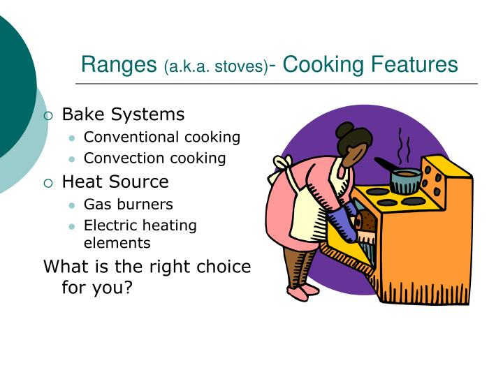 Ranges a k a stoves cooking features
