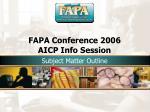 fapa conference 2006 aicp info session21