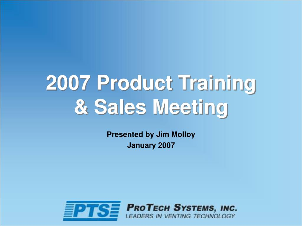2007 product training sales meeting l.