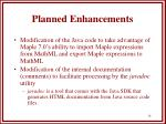 planned enhancements