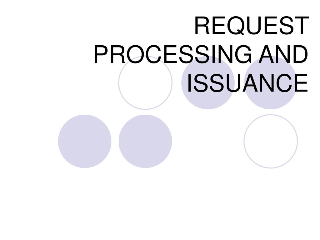 request processing and issuance l.