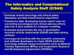 the informatics and computational safety analysis staff icsas