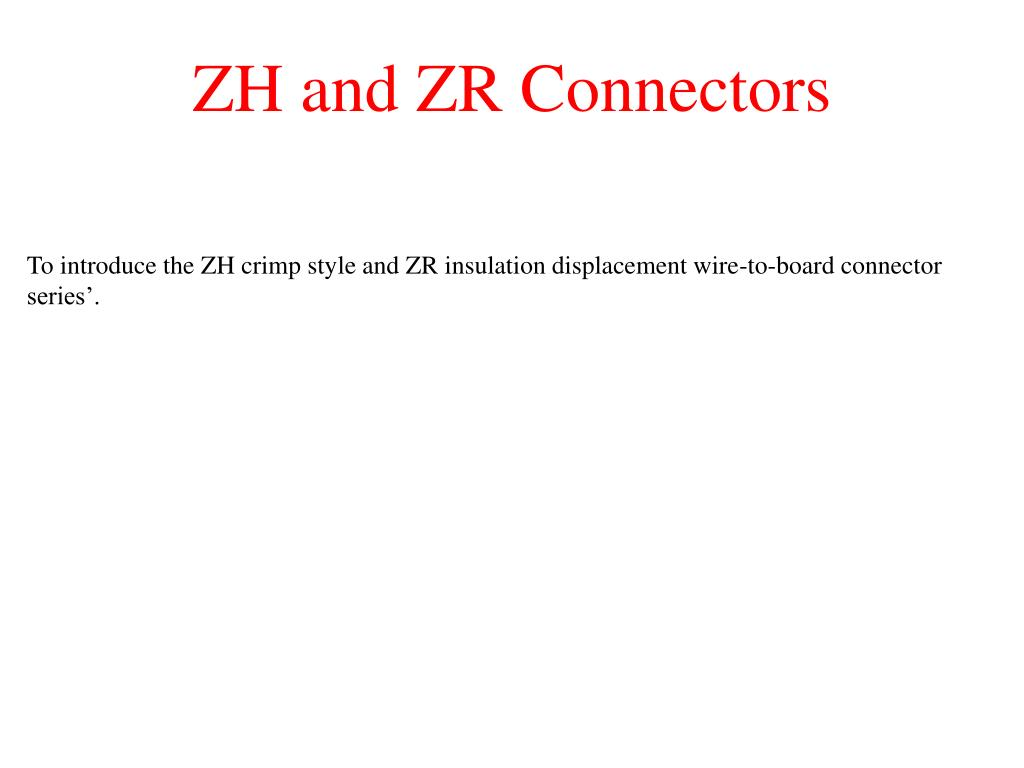 zh and zr connectors l.