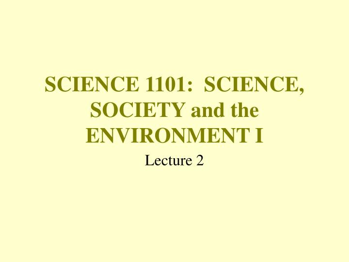 Science 1101 science society and the environment i