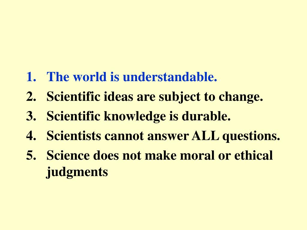 The world is understandable.