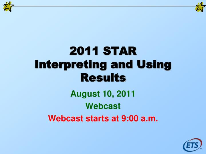 2011 star interpreting and using results