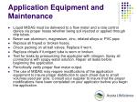 application equipment and maintenance