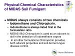 physical chemical characteristics of midas soil fumigant
