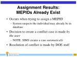 assignment results mepids already exist