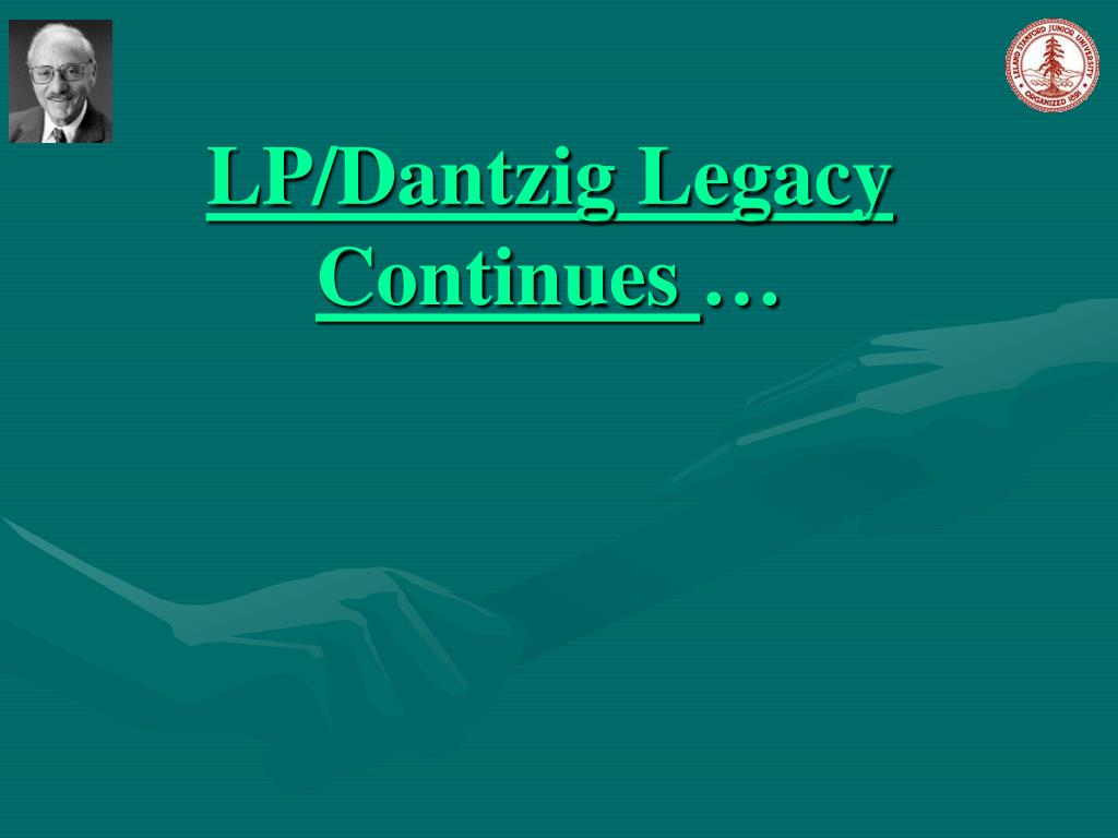 LP/Dantzig Legacy Continues
