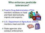 who enforces pesticide tolerances