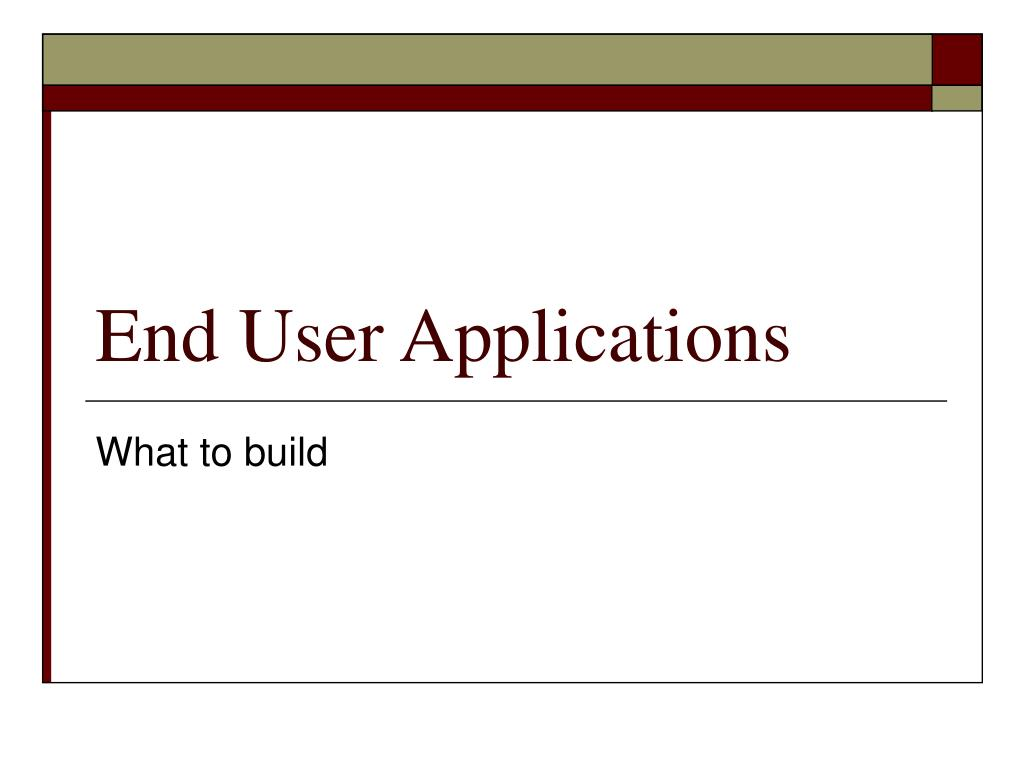 end user applications l.