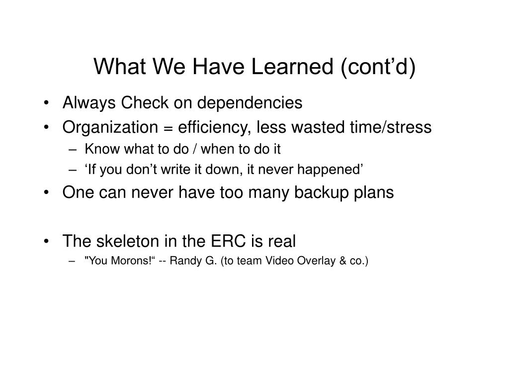 What We Have Learned (cont'd)