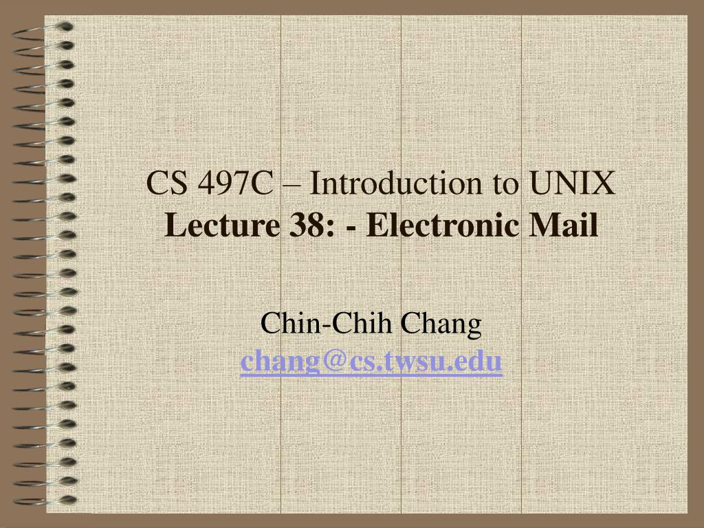 cs 497c introduction to unix lecture 38 electronic mail l.