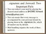 signature and forward two important fiels