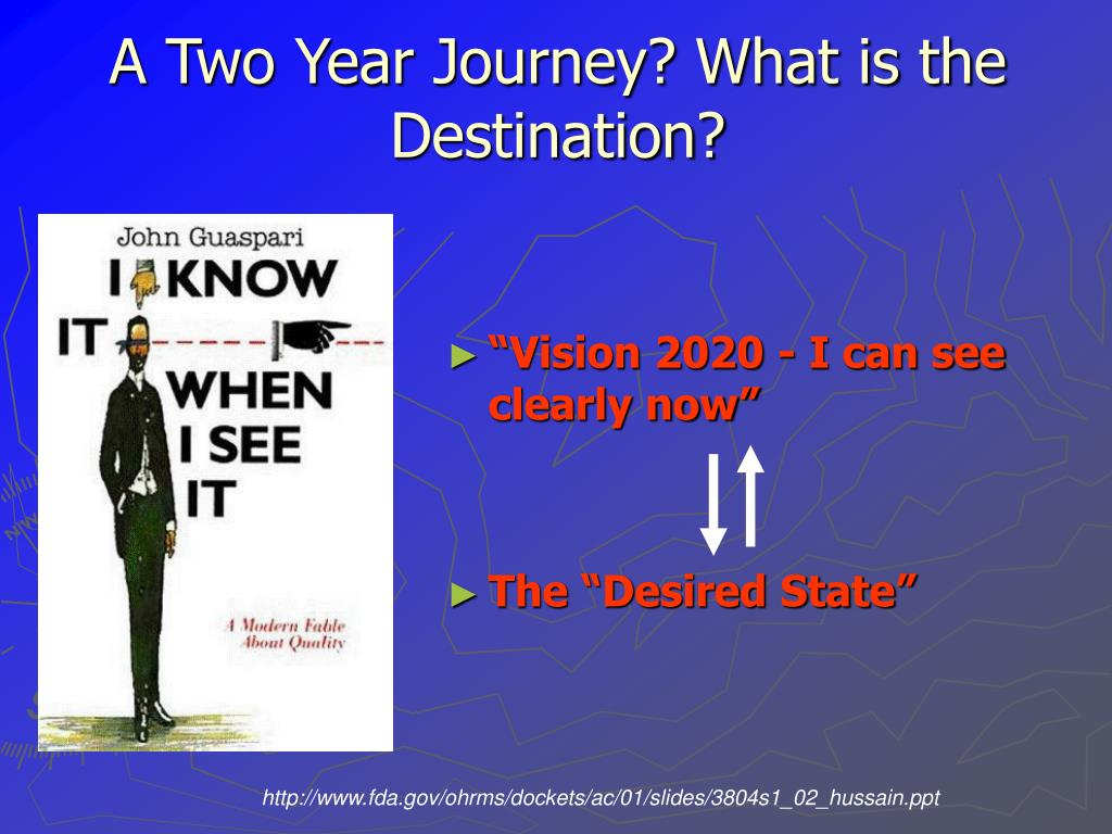 A Two Year Journey? What is the Destination?