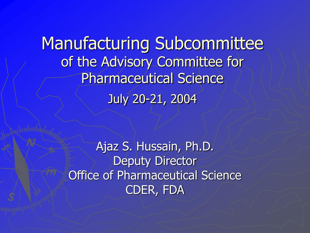 manufacturing subcommittee of the advisory committee for pharmaceutical science july 20 21 2004 l.