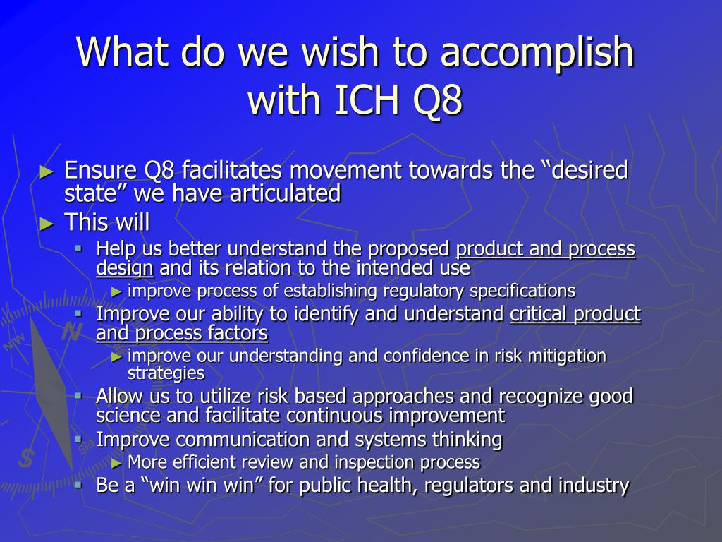 What do we wish to accomplish with ICH Q8