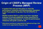 origin of cber s managed review process mrp