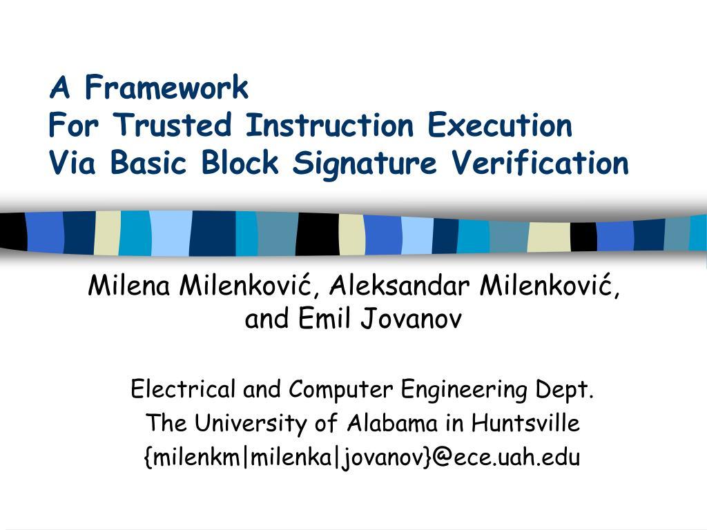 a framework for trusted instruction execution via basic block signature verification l.