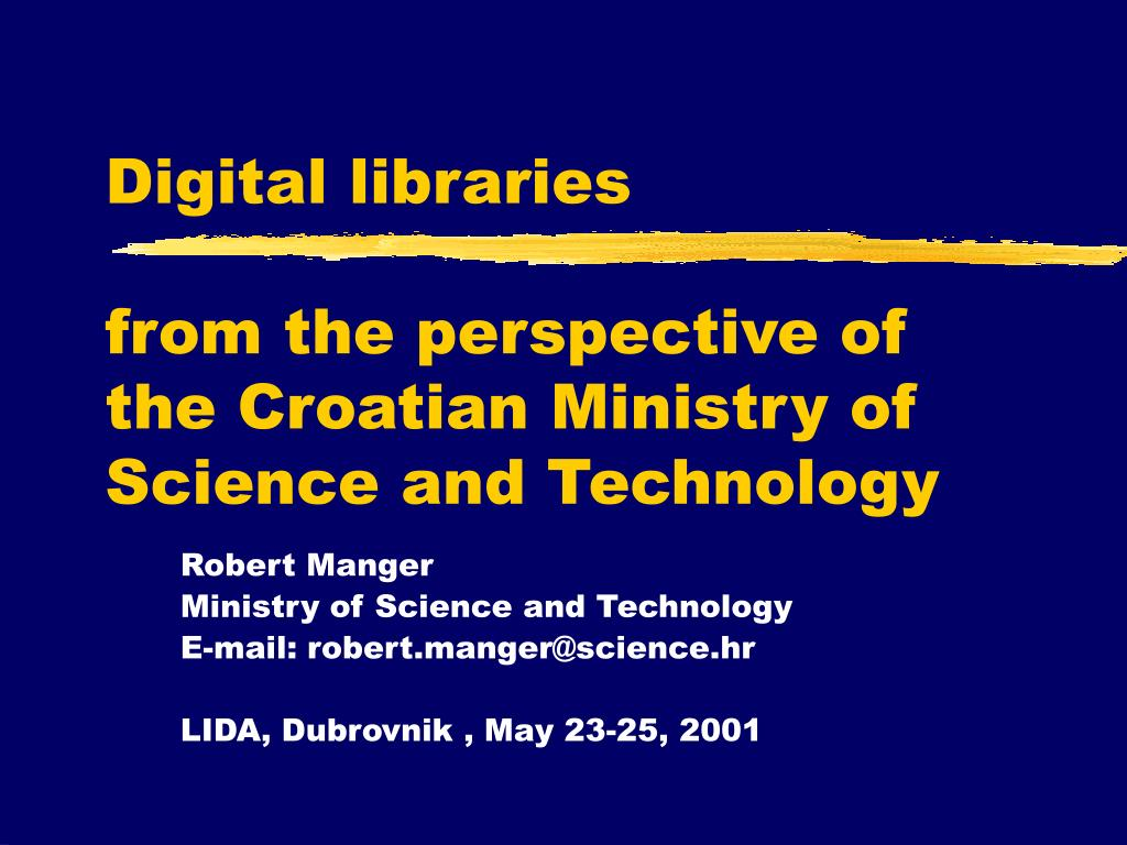 digital libraries from the perspective of the croatian ministry of science and technology l.