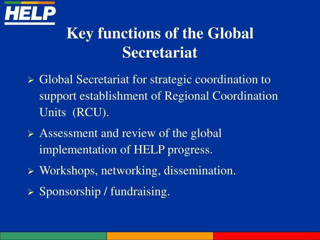 Global Secretariat for strategic coordination to support establishment of Regional Coordination Units  (RCU).