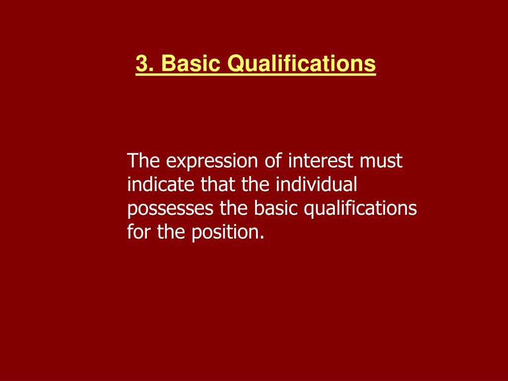 3. Basic Qualifications