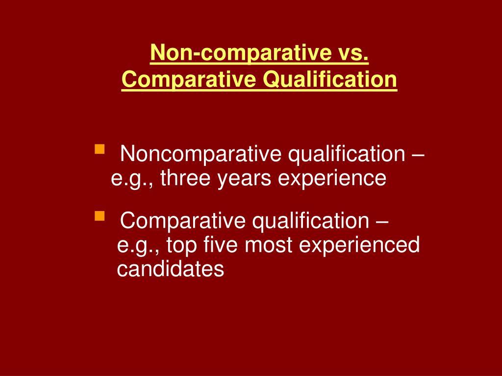 Non-comparative vs. Comparative Qualification