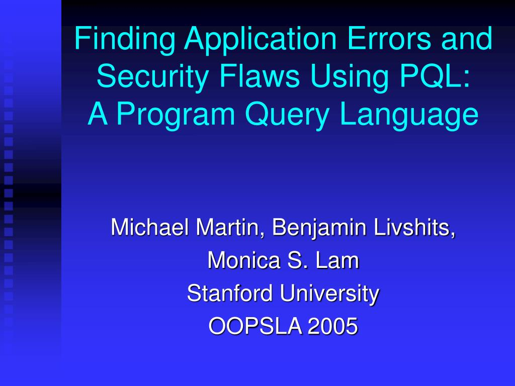 finding application errors and security flaws using pql a program query language l.
