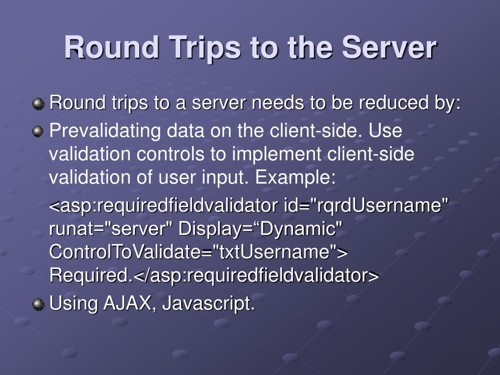 Round Trips to the Server