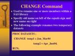 change command