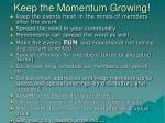 keep the momentum growing