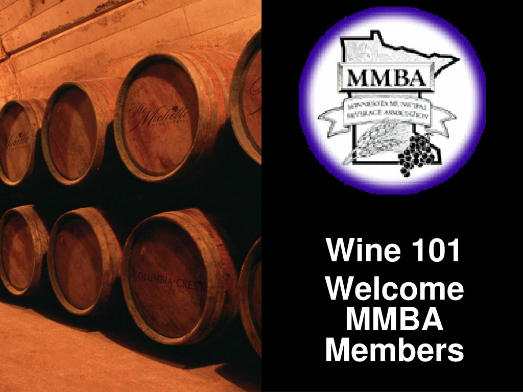 wine 101 welcome mmba members l.