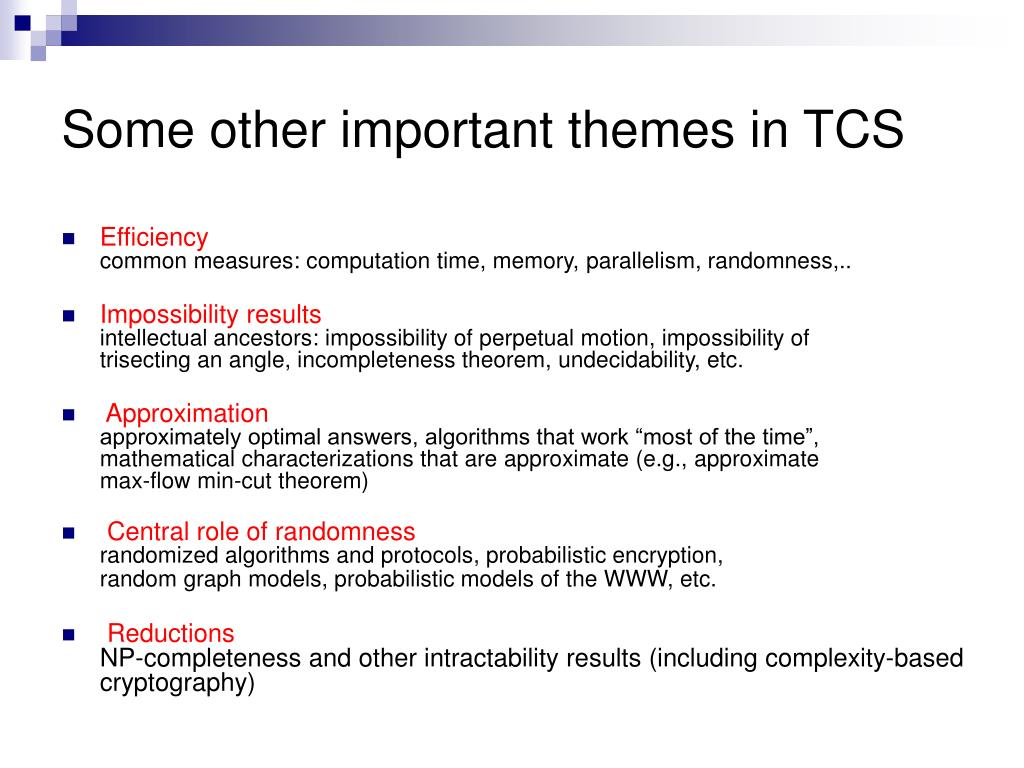Some other important themes in TCS