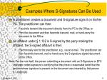 examples where s signatures can be used