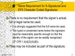 name requirement for s signatures and efs character coded signatures